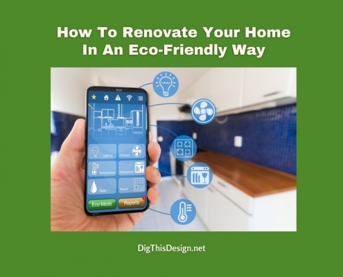 How To Renovate Your Home In An Eco-Friendly Way
