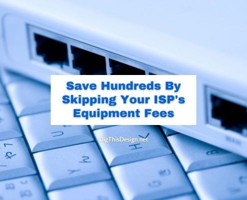 Save Hundreds By Skipping Your ISP's Equipment Fees