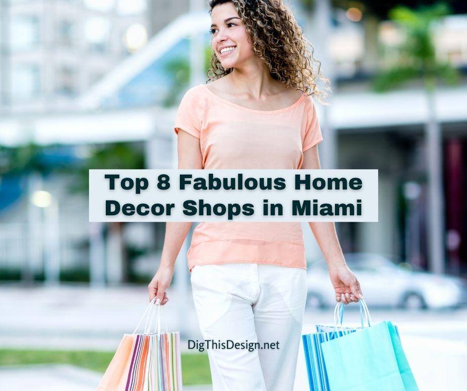Top 8 Fabulous Home Decor Shops in Miami