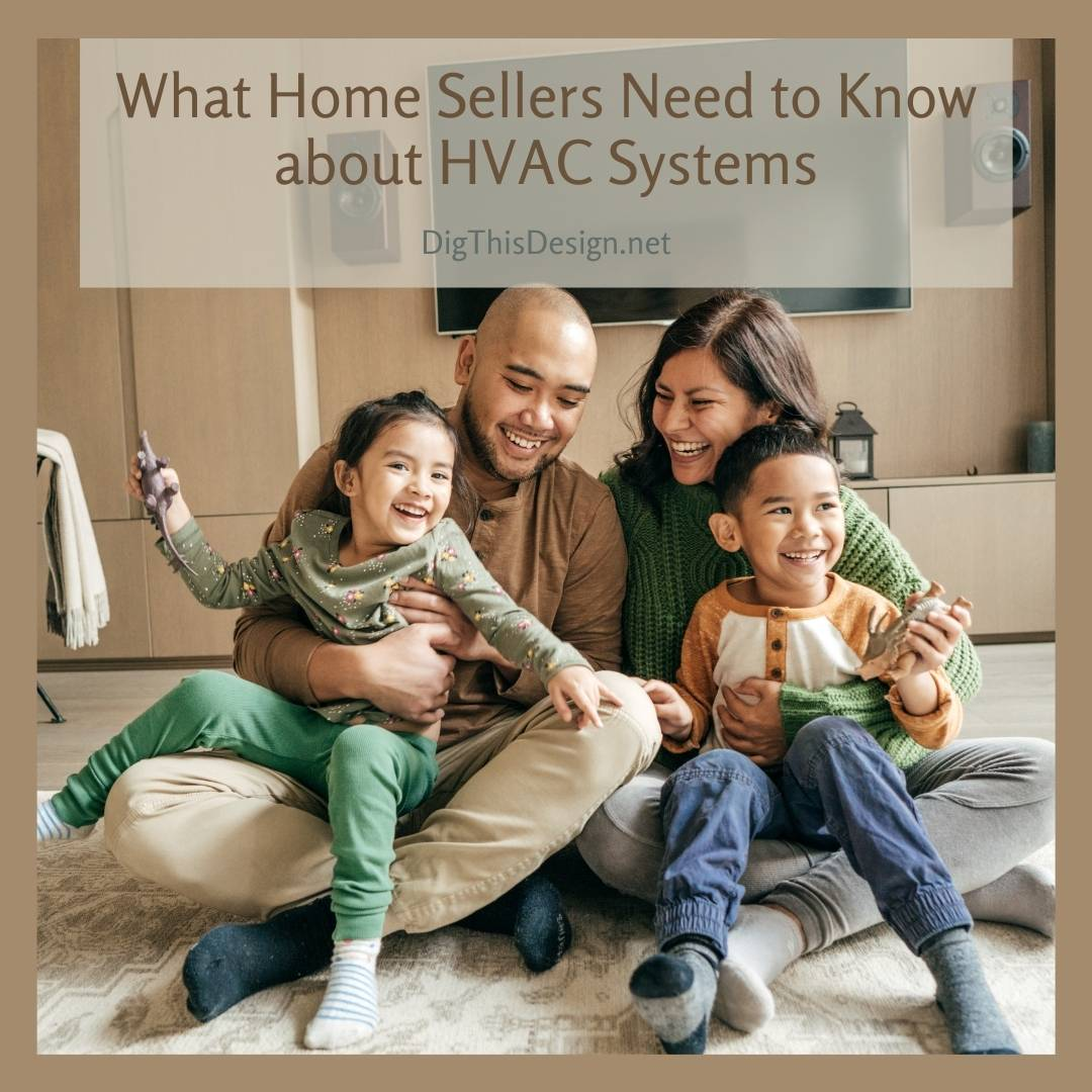 What Home Sellers Need to Know about HVAC Systems