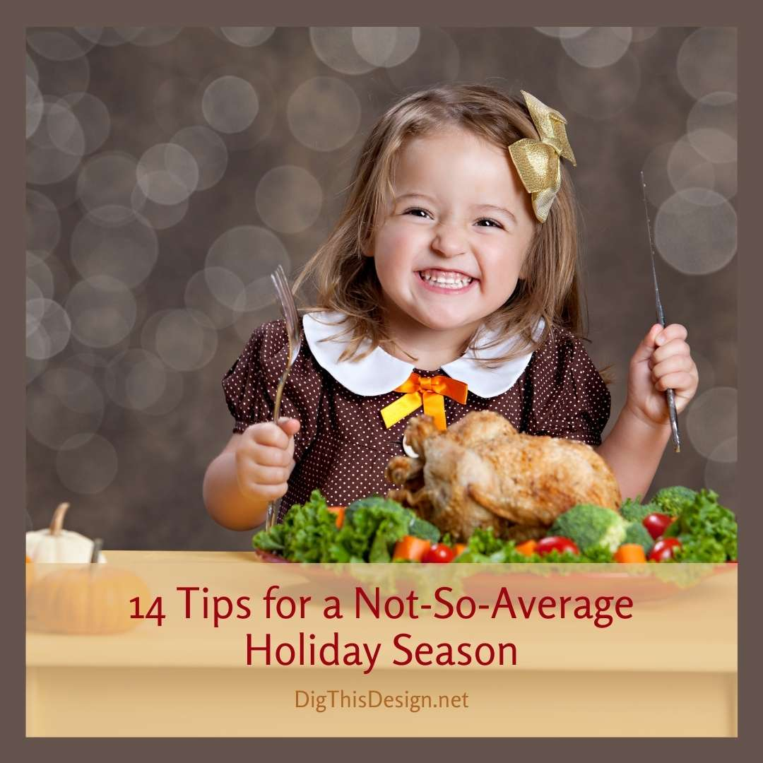 14 Tips for a Not-So-Average Holiday Season