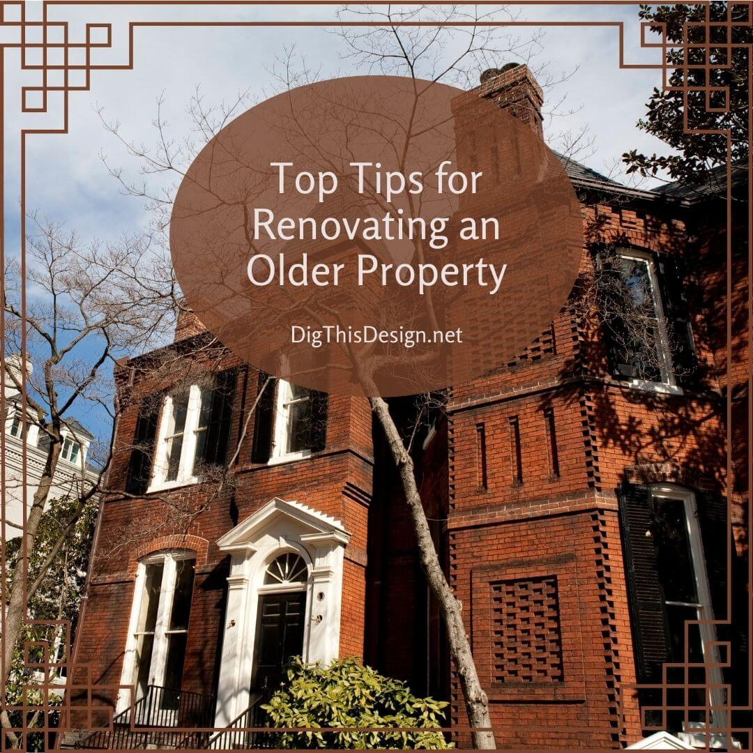 Top Tips for Renovating an Older Property