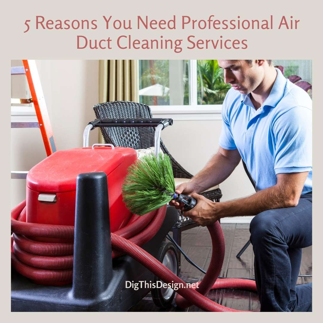 5 Reasons You Need Professional Air Duct Cleaning Services