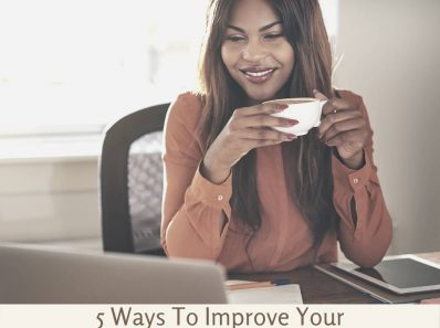 5 Ways To Improve Your Quality of Life in Lockdown