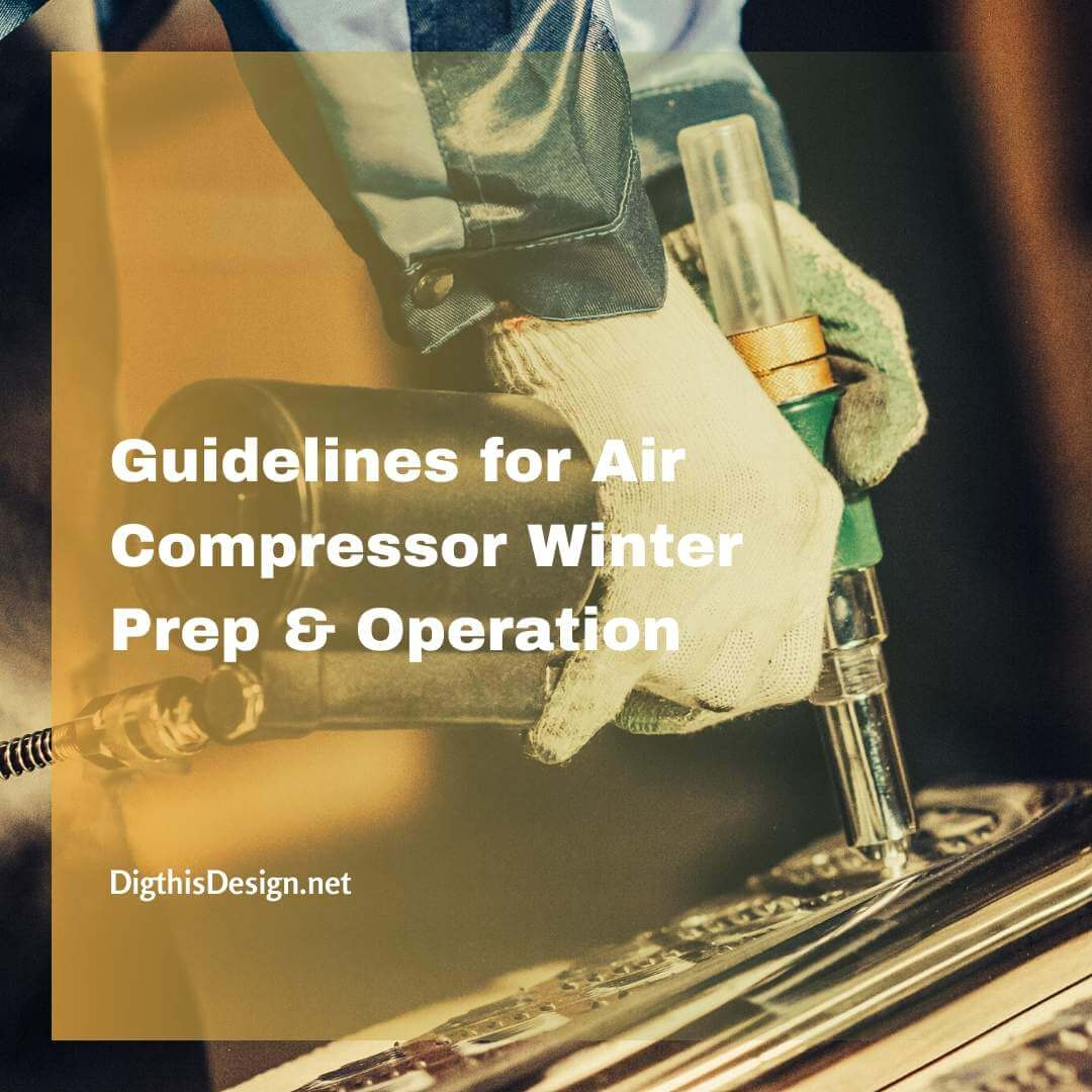 Guidelines for Air Compressor Winter Prep & Operation