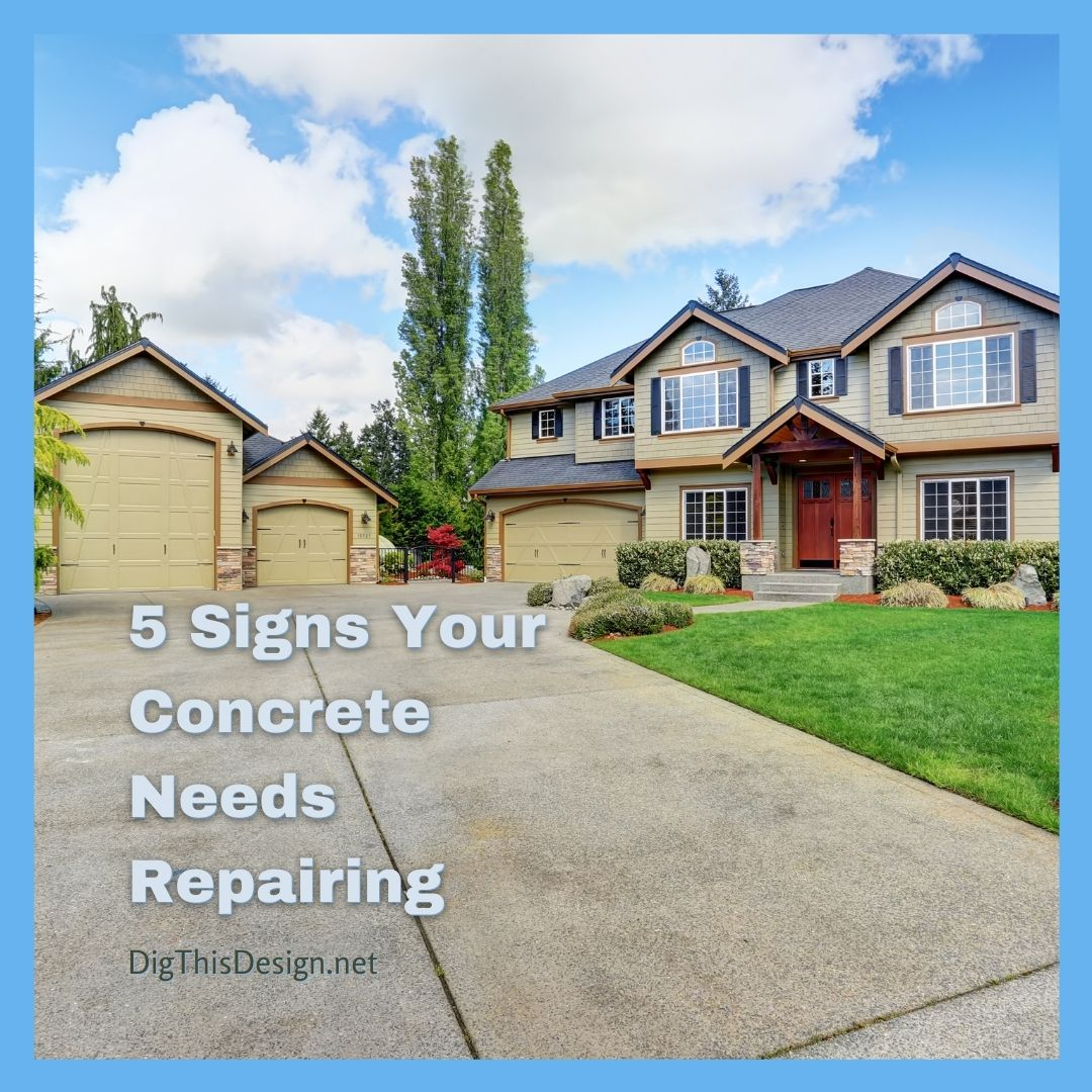 5 Signs Your Concrete Needs Repairing