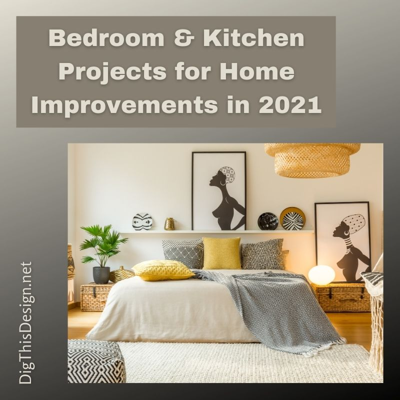 Bedroom & Kitchen Projects for Home Improvements in 2021