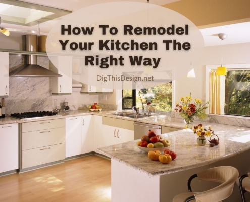 How To Remodel Your Kitchen The Right Way
