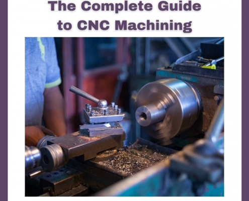 The Complete Guide to CNC Machining