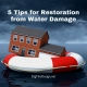 5 Tips for Restoration from Water Damage