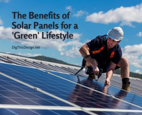 The Benefits of Solar Panels for a 'Green' Lifestyle
