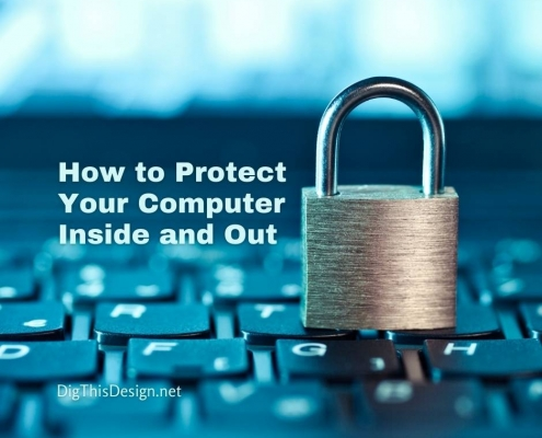 How to Protect Your Computer Inside and Out