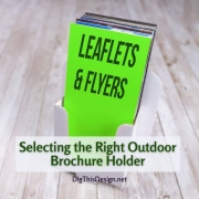 Selecting the Right Outdoor Brochure Holder
