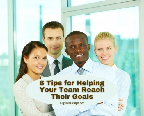 6 Tips for Helping Your Team Reach Their Goals