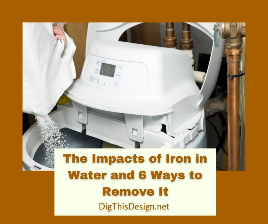 The Impacts of Iron in Water and 6 Ways to Remove It
