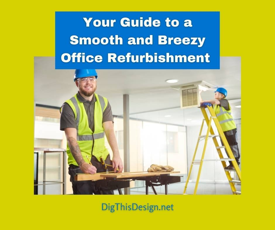 Your Guide to a Smooth and Breezy Office Refurbishment