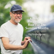 4 Ways To Prepare Your Roof For The Summer Months
