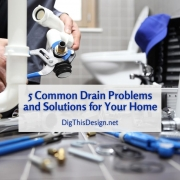 5 Common Drain Problems and Solutions in Your Home