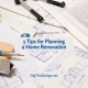 5 Tips For Planning A Home Renovation