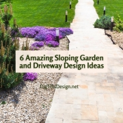 6 Amazing Sloping Garden and Driveway Design Ideas