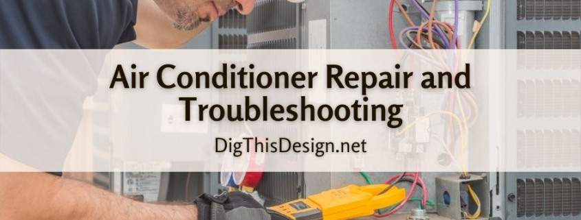 Air Conditioner Repair and Troubleshooting