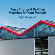 Top 5 Strongest Building Materials for Your Projects