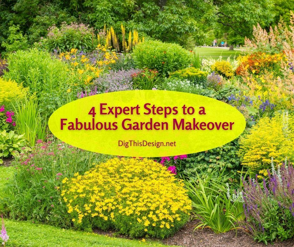 4 Expert Steps to a Fabulous Garden Makeover