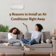 9 Reasons to Install an Air Conditioner Right Away