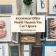 6 Common Office Health Hazards You Can't Ignore
