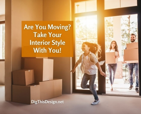 Are You Moving Take Your Interior Style With You!