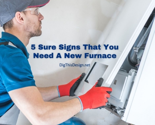 5 Sure Signs That You Need A New Furnace For Your Home