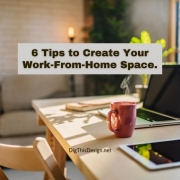 6 Tips to Create Your Efficient Work-From-Home Space.