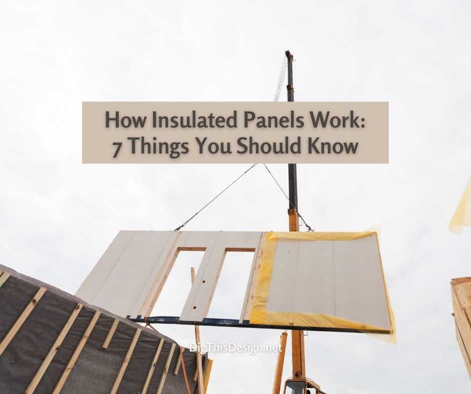 How Insulated Panels Work 7 Things You Should Know