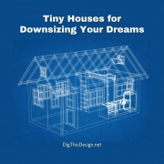 Tiny Houses for Downsizing Your Dreams