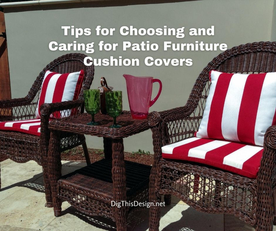 Tips for Choosing and Caring for Patio Furniture Cushion Covers
