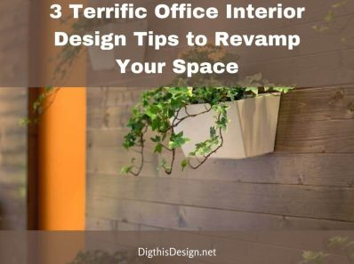 3 Terrific Office Interior Design Tips to Revamp Your Space