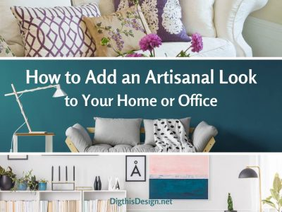How to Add an Artisanal Look to Your Home or Office