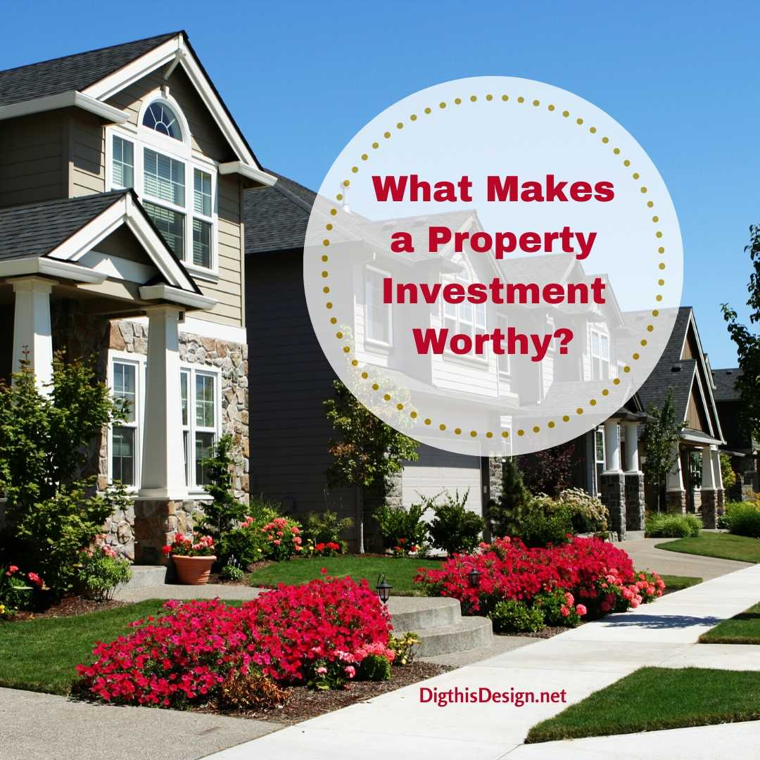 What makes a property investment worthy